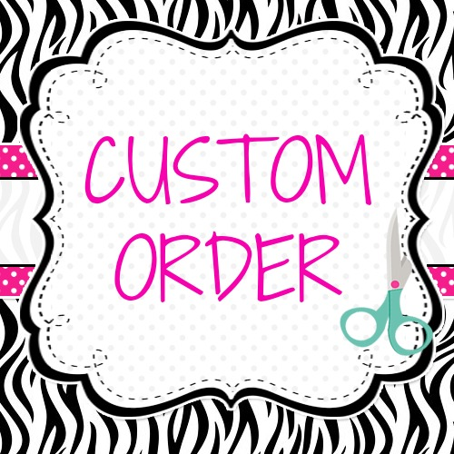 Custom Order/ Add on Item